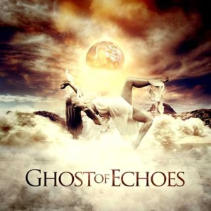 Ghost of Echoes - Ghost of Echoes cover art
