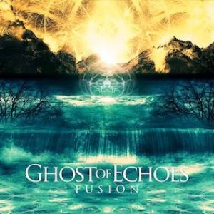 Ghost of Echoes - Fusion cover art