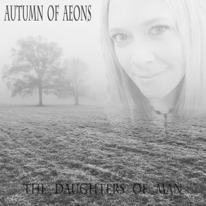 Autumn of Aeons - The Daughters of Man cover art