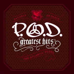 P.O.D. - Greatest Hits: The Atlantic Years cover art