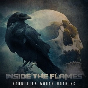 Inside The Flames - Your Life Worth Nothing cover art