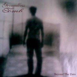 Groundless Tomb - Beyond The Zero cover art