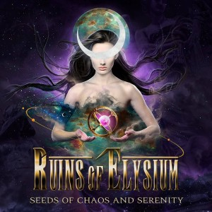 Ruins of Elysium - Seeds of Chaos and Serenity cover art