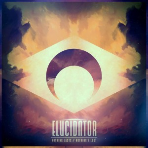 Elucidator - Nothing Lasts // Nothing's Lost cover art