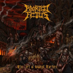 Aborted Fetus - The Art of Violent Torture cover art
