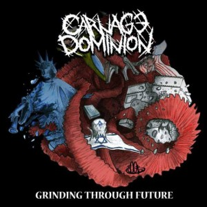 Carnage Dominion - Grinding Through Future cover art