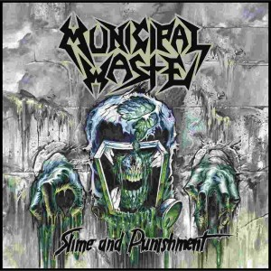 Municipal Waste - Slime and Punishment cover art