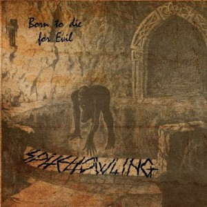 Spitehowling - Born To Die For Evil cover art