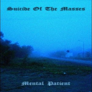 Suicide Of The Masses - Mental Patient cover art