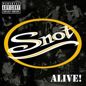Snot - Snot Alive! cover art