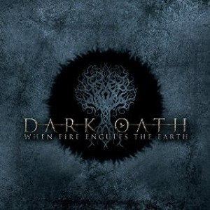 Dark Oath - When Fire Engulfs the Earth cover art