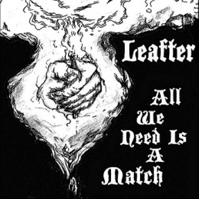 Leafter - All We Need Is A Match cover art