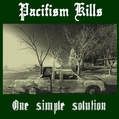 Pacifism Kills - One Simple Solution cover art