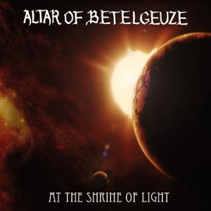 Altar of Betelgeuze - At the Shrine of Light cover art