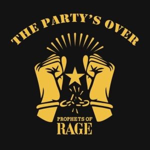 Prophets of Rage - The Party's Over cover art