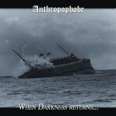 Anthropophobe - When Darkness Returns... / Déceptions et trahisons cover art