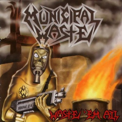 Municipal Waste - Waste 'Em All cover art
