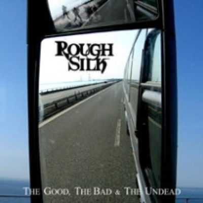Rough Silk - The Good, The Bad & The Undead cover art