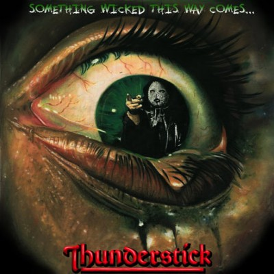 Thunderstick - Something Wicked This Way Comes cover art