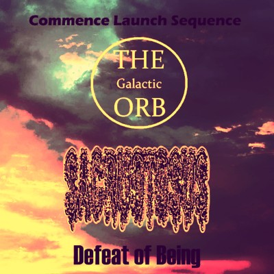 The Galactic Orb - Commence Launch Sequence / Defeat of Being cover art
