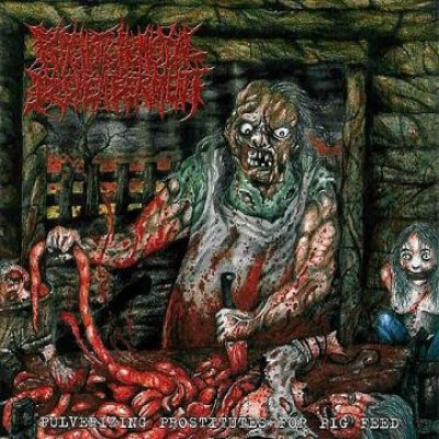 Psychotic Homicidal Dismemberment - Pulverizing Prostitutes for Pig Feed cover art