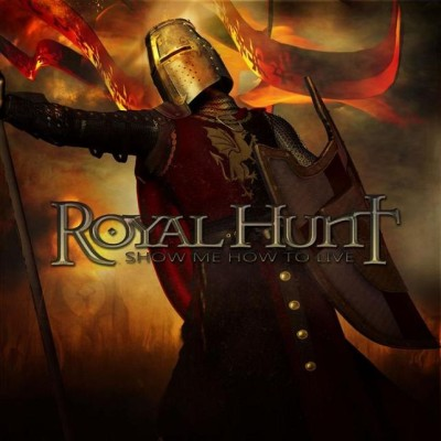 Royal Hunt - Show Me How to Live cover art