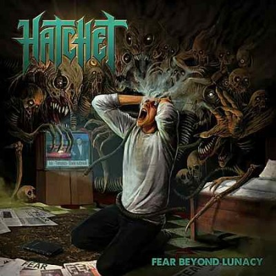 Hatchet - Fear Beyond Lunacy cover art