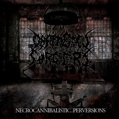 Chainsaw Surgery - Necrocannibalistic Perversions cover art