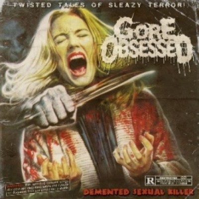 Gore Obsessed - Demented Sexual Killer cover art