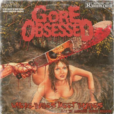 Gore Obsessed - Where Babes Meet Blades cover art