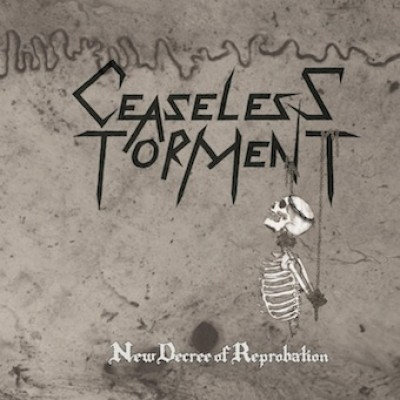 Ceaseless Torment - New Decree of Reprobation cover art