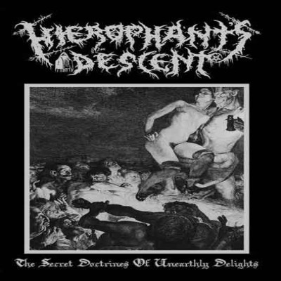 Hierophant's Descent - The Secret Doctrines of Unearthly Delights cover art