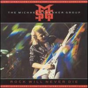 Michael Schenker Group - Rock Will Never Die cover art