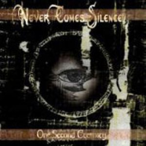 Never Comes Silence - One Second Eternity cover art