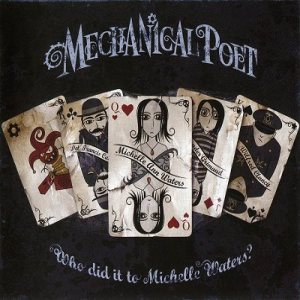 Mechanical Poet - Who Did it to Michelle Waters? cover art