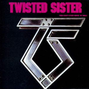 Twisted Sister - You Can't Stop Rock 'n' Roll cover art