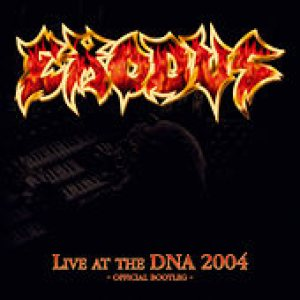 Exodus - Live At DNA 2004 cover art