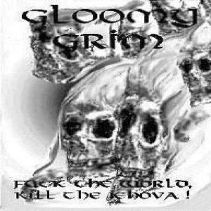 Gloomy Grim - Fuck the World, Kill the Jehova! cover art