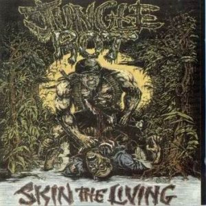 Jungle Rot - Skin the Living cover art