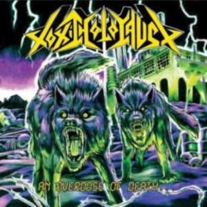 Toxic Holocaust - An Overdose of Death... cover art