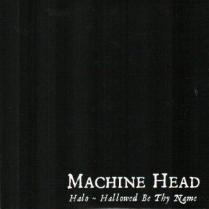 Machine Head - Halo - Hallowed Be Thy Name cover art