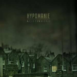 Hypomanie - A City in Mono cover art