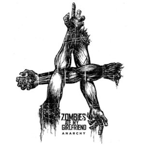 Zombies Ate My Girlfriend - Anarchy cover art