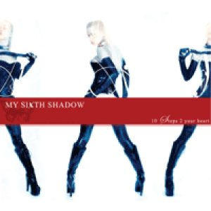 My Sixth Shadow - 10 Steps 2 Your Heart cover art