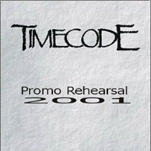 Timecode - Promo Rehearsal 2001 cover art