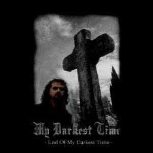 My Darkest Time - End of My Darkest Time cover art