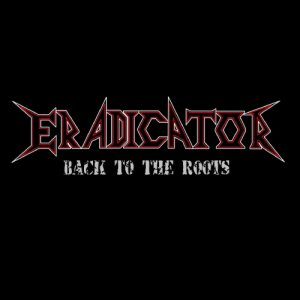 Eradicator - Back to the Roots cover art