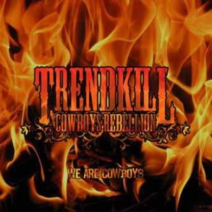 Trendkill Cowboys Rebellion - We Are Cowboys cover art