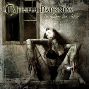 Faithful Darkness - In Shadows Lies Utopia cover art