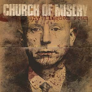 Church of Misery - Thy Kingdom Scum cover art